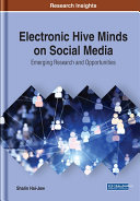 Electronic Hive Minds on Social Media  Emerging Research and Opportunities