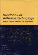 Handbook of Adhesive Technology  Revised and Expanded