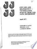 City Life and Delinquency--victimization, Fear of Crime, and Gang Membership