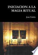 Iniciacion a la Magia Ritual