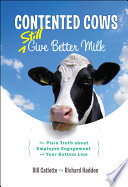 Contented Cows Still Give Better Milk  Revised and Expanded