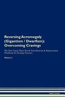Reversing Acromegaly (Gigantism / Dwarfism)