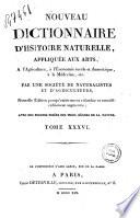 Nouveau dictionnaire d'histoire naturelle, appliquée aux arts, à l'agriculture, à l'économie rurale et domestique, à la médecine, etc. Par une Société de naturalistes et d'agriculteurs