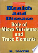 Health and Disease Role of Micronutrients and Trace Elements
