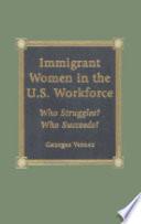 Immigrant Women in the U.S. Workforce