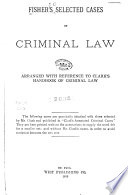 Fisher S Selected Cases On Criminal Law Arranged With Reference To Clark S Handbook Of Criminal Law