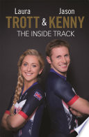 """Laura Trott and Jason Kenny: The Inside Track"" by Laura Trott, Jason Kenny"