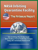 NASA Orbiting Quarantine Facility  The Antaeus Report   Early Astrobiology Plans for Mars Sample Return Handling to Prevent Possible Alien Pathogens P