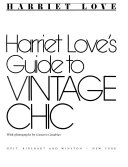 Harriet Love s Guide to Vintage Chic