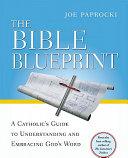 The bible blueprint a catholics guide to understanding and joe paprocki malvernweather Choice Image