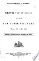 Minutes of Evidence Taken Before the Commissioners, March 1865 to May 1866
