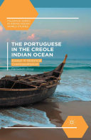 The Portuguese in the Creole Indian Ocean