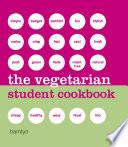 The Vegetarian Student Cookbook Book