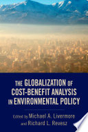 The Globalization Of Cost Benefit Analysis In Environmental Policy