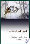 Manitoba Law Journal  Criminal Law Edition  Robson Crim  2020 Volume 43 4  Book