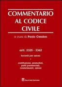 Commentario al Codice civile. Artt. 2325 - 2362 : Società per azioni : 1. Costituzione, promotori, patti parasociali, conferimenti, azioni