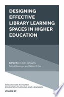 Designing Effective Library Learning Spaces in Higher Education