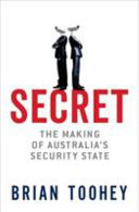 Secret The Making Of Australia S Security State