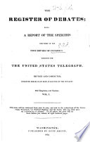 The Register of Debates  Being a Report of the Speeches Delivered in the Two Houses of Congress     23rd Congress  1st Session