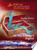 In the Enemy s Sights  Mills   Boon Love Inspired   Faith at the Crossroads  Book 4  Book