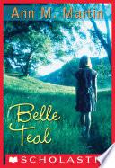 """""""Belle Teal"""" by Ann Martin, Ann M. Martin"""