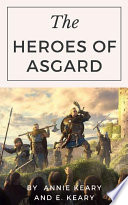 The Heroes of Asgard  Tales from Scandinavian Mythology Book