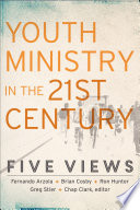 Youth Ministry in the 21st Century (Youth, Family, and Culture)