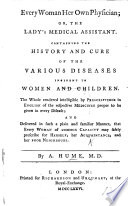 Every woman her own Physician  or  the Lady s Medical Assistant  etc