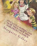 Five Little Peppers and How They Grew  1881   Children s Classics