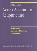 A Manual of Neuro-anatomical Acupuncture: Musculo-skeletal disorders