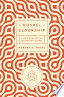 Gospel Eldership