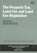 The Property Tax  Land Use  and Land Use Regulation