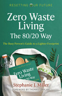 Resetting Our Future  Zero Waste Living  the 80 20 Way