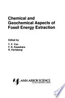 Chemical and Geochemical Aspects of Fossil Energy Extraction