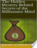 The Hidden Mystery Behind Secrets of the Millionaire Mind