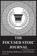 The Focused Stoic Journal 91 Day Undated Edition