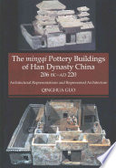 Mingqi Pottery Buildings of Han Dynasty China 206 BC AD 220