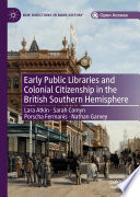Early Public Libraries and Colonial Citizenship in the British Southern Hemisphere