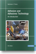 Adhesion and Adhesives Technology 4e