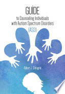 A Guide to Counseling Individuals with Autism Spectrum Disorders  ASD