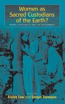 Sacred Custodians of the Earth?