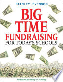 Big Time Fundraising For Today S Schools Book PDF