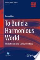 To Build a Harmonious World