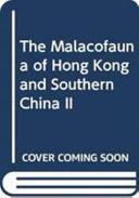 The Malacofauna of Hong Kong and Southern China  II