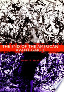 The End of the American Avant Garde  : American Social Experience Series