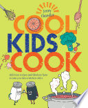 """Cool Kids Cook: Delicious recipes and fabulous facts to turn into a kitchen whizz"" by Jenny Chandler"