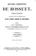 Oeuvres complètes de Bossuet, évèque de Meaux, classées, pour la première fois, selon l'order logique et analogique: 4. ptie. Théologie ascétique