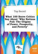 Top Secret! What 100 Brave Critics Say about Why Nations Fail