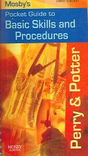 Mosby s Pocket Guide to Basic Skills and Procedures