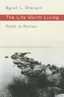 The Life Worth Living